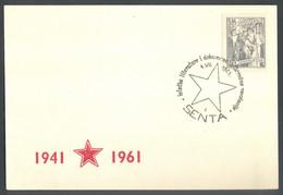 Yugoslavia, 1961-07-04, Serbia, Senta, Revolution Expo, Special Postmark & Card - Altri