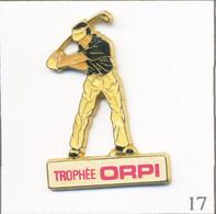 """Pin's Sport - Golf / Trophée Immobilier """"Orpi"""". Estampillé Corner /Coinderoux. Epoxy. T816-17 - Golf"""