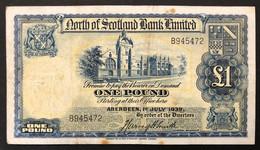 Scozia Scotland North Of Scotland Bank Limited 1  Pounds 1 July 1939 Scotland Pick#S644 LOTTO 3534 - 1 Pound