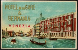 Etiquette D'hôtel / Luggage Label - Hotel De La Gare & Germania - Venezia - Venise - Voir Scan - Etiquettes D'hotels