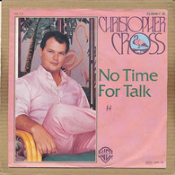 "7"" Single, Christopher Cross - No Time For Talk - Disco, Pop"