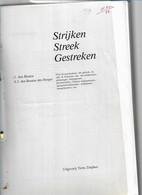 25/07/ 9/  STRIJK STREEK GESTREKEN   COPY VAN GELIJKNAMIG BOEK  190 P    ZEER BOEIENDE GESCHIEDENIS !!! - Unclassified