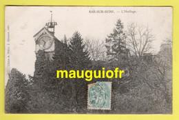 10 AUBE / BAR-SUR-SEINE / L'HORLOGE / 1906 - Bar-sur-Seine