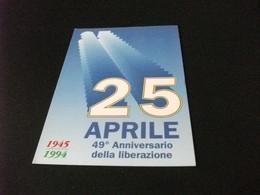 25 APRILE  49° ANNIVERSARIO DELLA LIBERAZIONE 1945 1994 - Other