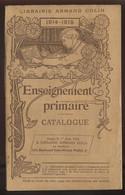 CATALOGUE DE L'ENSEIGNEMENT PRIMAIRE 1914-1915 - EDITE PAR LA LIBRAIRIE ARMAND COLIN, PARIS - Sin Clasificación