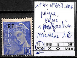D - [842376]TB//**/Mnh-France 1944 - N° 657-VAR, Peigne Cassé, 1 Perforation, Manque - Ungebraucht