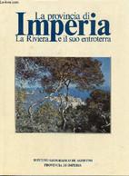 La Provincia Di Imperia. La Riviera E Il Suo Entroterra - Bernardini Enzo - 1985 - Altri