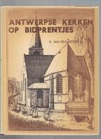 25/07/ 11// ZELDZAAM ! N° 79150 Expl.!!!  ANTWERPSE KERKEN OP BIDPRENTJES  K;v D Bergh  71 P Studie Van UNIEKE  Prentjes - Religion & Esotericism