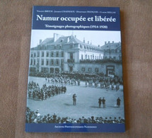 Namur Occupée Et Libérée (V. Bruch - J. Chainiaux - D. François - C. Hellas) Témoignages Photographiques (1914 - 1920) - Guerra 1914-18