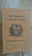 Historique Du 287e Regiment D'artillerie Lourde, Guerre 1914-1918......... PHI-Caisse3a - 1914-18