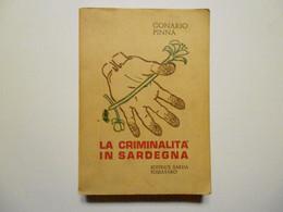 Pinna Gonario La Criminalità In Sardegna Editrice Sarda Fossataro 1970 - Non Classificati