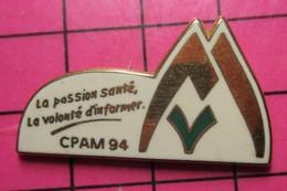 1617 Pin's Pins / Beau Et Rare / THEME : ADMINISTRATIONS / CPAM 94 LA PASSION SANTE LA VONTE D'INFORMER ça Fait Rêver ! - Administrations