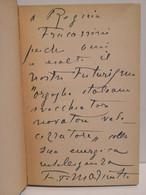Futurismo Signed F:T. MARINETTI Canto Eroi E Macchine Della Guerra Mussoliniana Mondadori 1942 Con Dedica Manoscritta - Altri