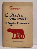 L'Italia Odia I Poeti ELEGIA ROMANA Corrado Govoni Ed. Pagine Nuove 1950 - Altri
