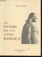 Un Pittore Per Una Grande Basilica - Rossi Angelo - 1986 - Altri