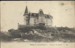Vieille Chapelle - Le Châteaudu Collet. Carte Envoyée Par 2 Soldats Qui Partent Au Front. Château Détruit En 1943 - (P) - Other