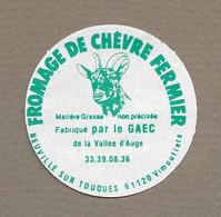 ETIQUETTE De FROMAGE.. CHEVRE FERMIER Fabriqué Par Le GAEC De La Vallée D'Auge à NEUVILLE Sur TOUQUES ( Orne 61) - Quesos