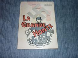 La Grande Honte Guerre Histoire Alsace Lorraine Luxembourg Eupenois Malmediens Malgres Nous Belgique - Guerra 1939-45