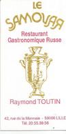 F133 / Carte Publicitaire De Visite PUB Advertising Card / LE SAMOVA Restaurant GASTRONOMIQUE RUSSE Toutin LILLE - Lille
