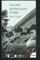 Les Cents Derniers Jours D'Hitler De Jean Lopez , Format Livre De Poche - War 1939-45