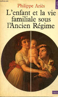 """L'enfant Et La Vie Familiale Sous L'Ancien Régime (Collection """"Points Histoire"""", N°H20) - Ariès Philippe - 1975 - History"""