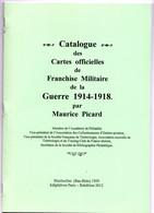 Catalogue Des Cartes Officielles De Franchise Militaire De La Guerre 1914-1918 Maurice Picard - Military Mail And Military History