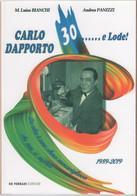 Carlo Dapporto 30... E Lode! - Maria Luisa Bianchi - Non Classés