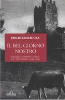 Il Bel Giorno Nostro. Ragazzi, Uomini Ed Armi Sull'Appennino (1938-1945) - Emilio Costadura - Non Classés