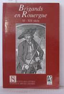 Brigands En Rouergue XI-XIXe Siècle - Histoire