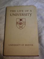 THE LIFE OF THE UNIVERSITY - UNIVERSITY OF BRISTOL - 1e EDITION 1951 - LIVRE RELIÉ AVEC JAQUETTE - Cultural
