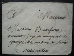 Enveloppe Sans Date Pour Mr Bonnefous Avocat Juge Du Marquisat De Ganges, à Montpellier  Sceau De Cire Rouge à L'arrière - 1701-1800: Precursores XVIII