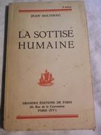 LA SOTTISE HUMAINE - JEAN SOLINHAC - GRANDES EDITIONS DE PARIS 1939 -  ENVOI A M.E NAEGELEN- HOMME POLITIQUE MINISTRE - Libri Con Dedica