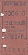 Ticket Métropolitain ,Station St. MICHEL 1re CL.Px 0,25 / Dos Récit Du Jour 1er -10-1916 - Europe