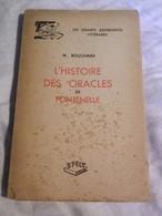 L'HISTOIRE DES ORACLES DE FONTENELLE - M. BOUCHARD - 1e Edt 1947 SFELT- ENVOI A M.E NAEGELEN- HOMME POLITIQUE MINISTRE - Libri Con Dedica