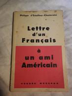 LETTRE D'UN FRANÇAIS A UN AMERICAIN - P.D'E.CHANTERAINE - 1e Edt 1957 - ENVOI A M.E NAEGELEN- HOMME POLITIQUE MINISTRE - Libri Con Dedica