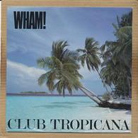 """7"""" Single, Wham - Club Tropicana - Disco, Pop"""