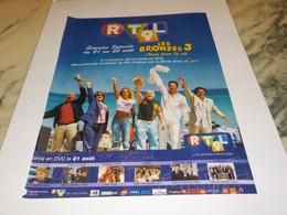 ANCIENNE PUBLICITE LES BRONEZS 3 AVEC RTL 9  2006 - Andere