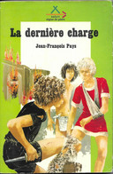 SIGNE DE PISTE SAFARI - LA DERNIERE CHARGE DE JEAN FRANCOIS PAYS, ILLUSTRATIONS MICHEL GOURLIER, 1ERE EDITION 1973 - Scoutisme
