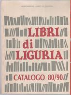 Libri Di Liguria. Catalogo 89/90. Associazione Amici Di Peagna - Non Classés
