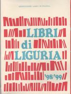 Libri Di Liguria. Catalogo 98/99. Associazione Amici Di Peagna - Non Classés