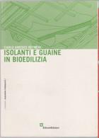 Isolanti E Guaine In Bioedilizia - Carlo Amedeo Reyneri - Non Classés