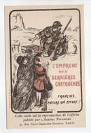 - CPA MILITAIRES - L'EMPRUNT DES DERNIÈRES CARTOUCHES - Français, Encore Un Effort ..! - - Patriotiques