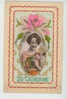 FEMMES - FRAU - LADY - Jolie Carte Fantaisie Brodée Avec Portrait Femme En Médaillon SAINTE CATHERINE - Embroidered