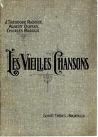 """""""Les Vieilles Chansons » RADOUX, J. Th.., DUPUIS, A. & RADOUX, Ch. – Ed. Schott Frères, Bxl. - Song Books"""
