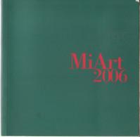 MiArt 2006 - 11a Fiera Internazione D'Arte Moderna E Contemporanea. Milano - Non Classés