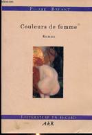 """Couleurs De Femme (Collection """"Littérature En Regard"""") + Envoi D'auteur - Bréant Pierre - 2005 - Libri Con Dedica"""