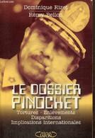 Le Dossier Pinochet : Tortures, Enlèvements, Disparitions, Implications Internationales - Rizet Dominique, Bellon Rémy - - Libri Con Dedica