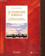 Le Temps Des Juristes - Contribution Juridique à La Croissance Européenne - Lignières Paul - 2012 - Libri Con Dedica