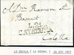 ESPAÑA  Carta De LA ESCALA 1827-  F 21  / CATALUÑA  De LA BISBAL    Hasta CALELLA   PR25 - ...-1850 Voorfilatelie