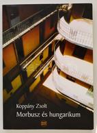 Koppány Zsolt: Morbusz és Hungarikum. Dedikált! Bp., 2007. Napkút. - Non Classificati